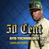Ayo Technology by 50 Cent Feat. Justin Timberlake (2007-09-25)