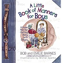 A Little Book of Manners for Boys: A Game Plan for Getting Along with Others by Bob Barnes (2000-06-01)