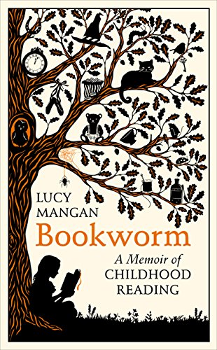 Bookworm: A Memoir of Childhood Reading by [Mangan, Lucy]