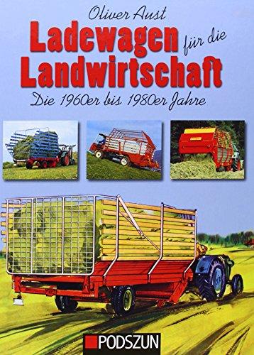 Ladewagen für die Landwirtschaft: Die 1960er bis 1980er Jahre -