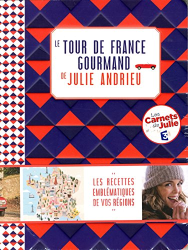 Le tour de France gourmand de Julie Andrieu par Julie Andrieu, Marlène Dispoto