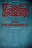 'Das Hexenkreuz (Seelenfischer-Tetralogie Band 2)' von Hanni Münzer