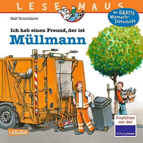 Kostüm Freunde Für Drei - LESEMAUS 106: Ich hab einen Freund, der ist Müllmann: Vollständig überarbeitete Neuausgabe