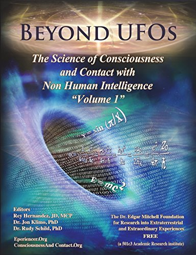 Beyond UFOs:  The Science of Consciousness & Contact with Non Human Intelligence: Volume 1 por Reinerio Hernandez J.D.