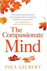 The Compassionate Mind (Compassion Focused Therapy) Paperback