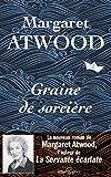 Graine de sorcière : roman | Atwood, Margaret (1939-....). Auteur