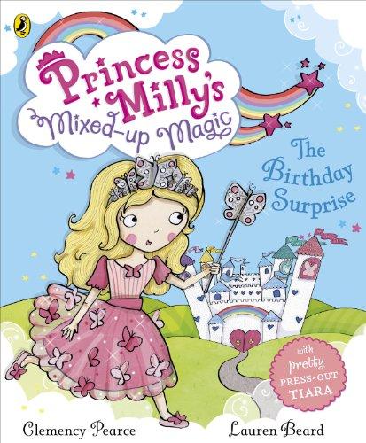 Princess Milly's Mixed Up Magic - The Birthday Surprise (Princess Millys Mixed Up Magic) (English Edition)