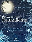 Das Wunder der Rauhnächte: Märchen, Bräuche und Rituale für die innere Einkehr - Valentin Kirschgruber