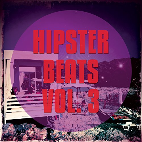 Hipster Beats, Vol. 3 (Trendy Electronic House Beats)