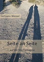 Seite an Seite: 1.000 km auf der Via Francigena von Canterbury bis Lausanne (Pilgertagebuch)