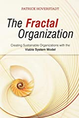 The Fractal Organization: Creating Sustainable Organizations with the Viable System Model Paperback