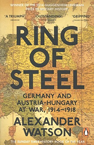 Price comparison product image Ring of Steel: Germany and Austria-Hungary at War,  1914-1918