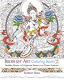 Buddhist Art Coloring Book 2: Buddhas, Deities, and Enlightened Masters from the Tibetan Tradition (Colouring Books)