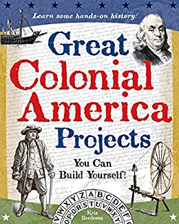 Great Colonial America Projects: You Can Build Yourself (Build It Yourself) Epub Descargar