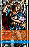 Nine Days With St. Michael The Archangel:: A Powerful Catholic Novena (English Edition)