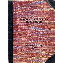 Miss Gladys Laverty's Recipe Book: Headley Rectory 1907