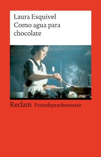Buchseite und Rezensionen zu 'Como agua para chocolate: Novela de entregas mensuales, con recetas, amores y remedios caseros' von Laura Esquivel