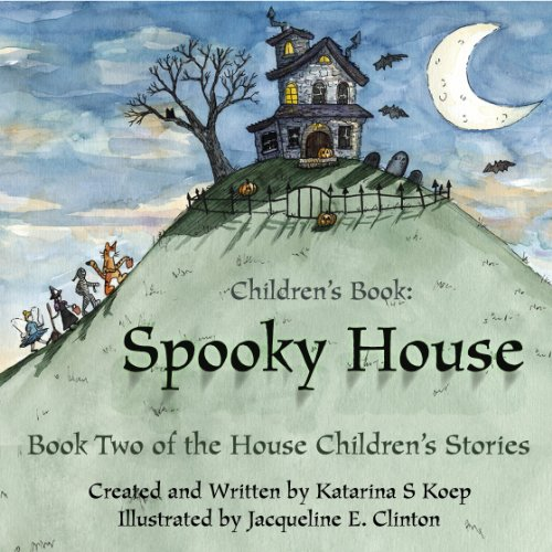 Children's Book: Spooky House Halloween Story (The House Series of Children's Books Book 2) (English Edition)