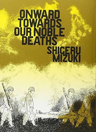 Onward Towards Our Noble Deaths por Shigeru Mizuki