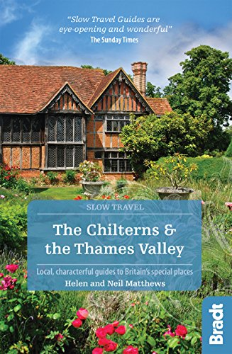 The Chilterns & The Thames Valley (Bradt Slow Travel)