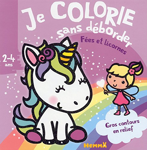 Je colorie sans déborder (2-4 ans) - Fées et licornes
