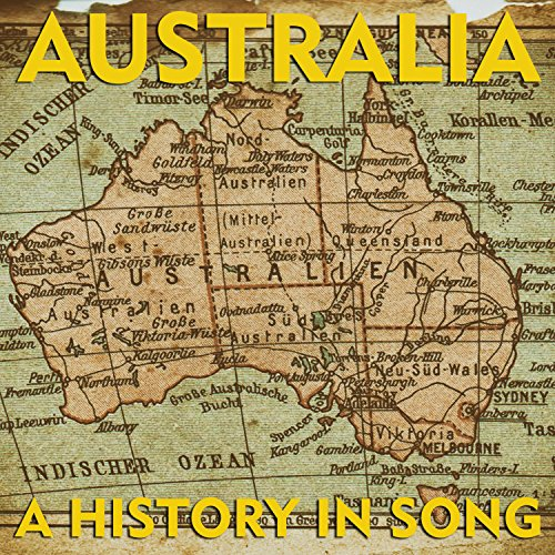 Australia - A History In Song