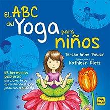 El ABC del Yoga para Niños: 65 hermosas posturas para divertirse aprendiendo el Yoga junto con el Alfabeto (Macro Junior)