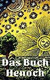 Das Buch Henoch: Vollständige Übersetzung des Originaltextes
