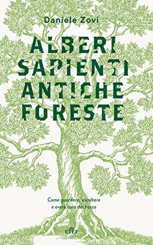 scaricare ebook gratis Alberi sapienti antiche foreste. Come guardare, ascoltare e avere cura del bosco. Con ebook PDF Epub