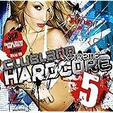 Clubland Xtreme Hardcore 5