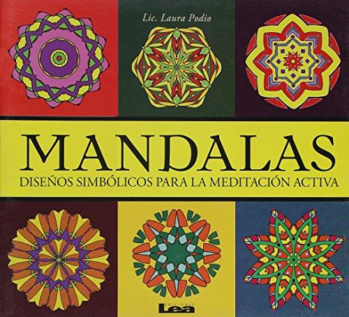 Mandalas - Disenos Simbolicos Para La Meditacion Activa: Disenos Simbolicos Para La Meditacion Activa por Laura Podio