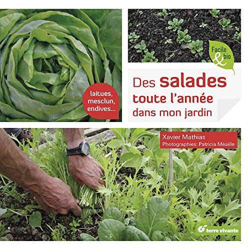 Des salades toute l'année dans mon jardin par Xavier Mathias