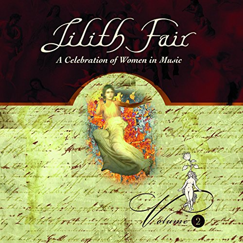 Lilith Fair: A Celebration of ...