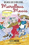 Marvellous Mavis: Life doesn't begin at 40, it begins at 70! by Lotte Moore