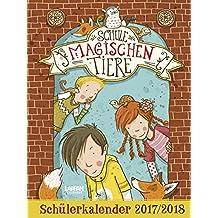Die Schule der magischen Tiere Schülerkalender 2017/2018