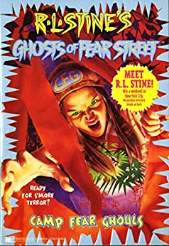 Camp Fear Ghouls (Ghosts of Fear Street) by [Stine, R.L.]