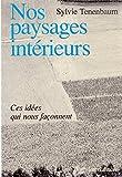 Telecharger Livres NOS PAYSAGES INTERIEURS Ces idees qui nous faconnent (PDF,EPUB,MOBI) gratuits en Francaise