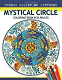 Mystical Circle Coloring Books for Adults: A Mandala Coloring Book Amazing Flower and Doodle Pattermns Design