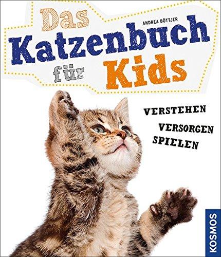 *Das Katzenbuch für Kids: verstehen, versorgen, spielen*