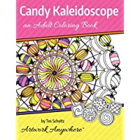 Candy Kaleidoscope: an Adult Coloring Book: Volume 1