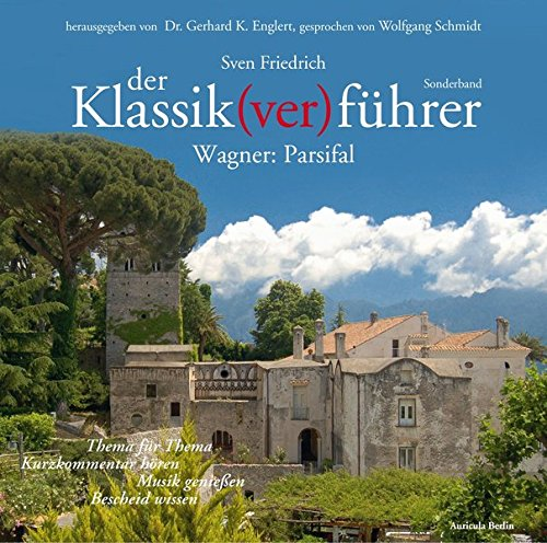 Der Klassik(ver) führer, Wagner: Parsifal