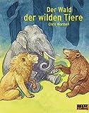 Der Wald der wilden Tiere: Vierfarbiges Bilderbuch (MINIMAX)