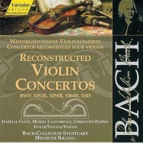 Bach, J.S.: Reconstructed Violin Concertos, Bwv 1052R, Bwv 1056R, Bwv 1064R, Bwv 1045
