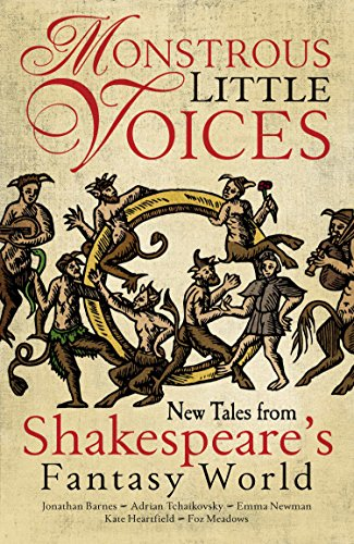 Monstrous Little Voices: New Tales From Shakespeare's Fantasy World (English Edition)