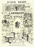 L'Armonium È Utile Opera in un atto su libretto dell'autore (1 scena)