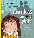 Annikas andere Welt - Hilfe für Kinder psychisch kranker Eltern