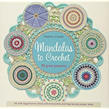 Mandalas to Crochet: 30 Great Patterns