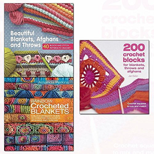 rainbow crocheted blankets,beautiful blankets, afghans and throws and 200 crochet blocks for blankets, throws and afghans 3 books collection set - (crochet squares to mix-and-match)