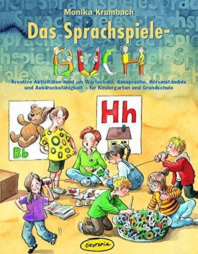h: Kreative Aktivitäten rund um Wortschatz, Aussprache, Hörverständnis und Ausdrucksfähigkeit- für Kindergarten und Grundschule (Praxisbücher für den pädagogischen Alltag) (Buchstabe Y-aktivitäten)