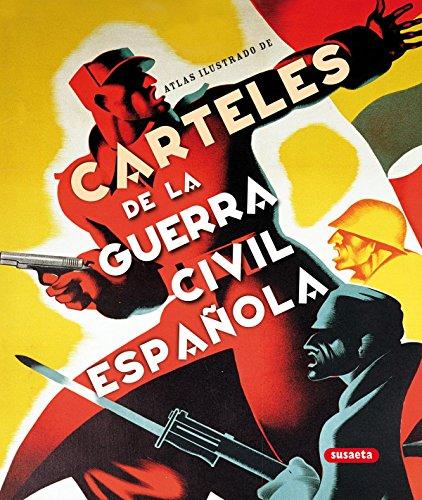Carteles De La Guerra Civil Española (Atlas Ilustrado) por Susaeta Ediciones S A